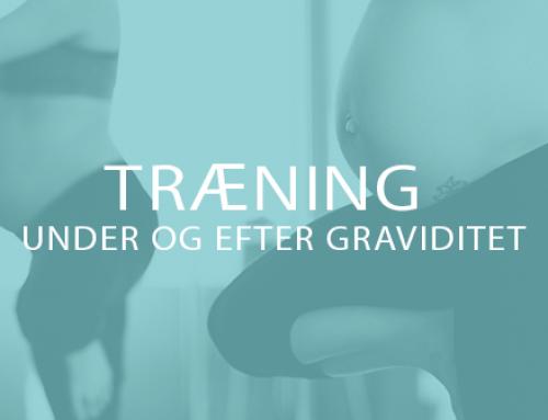Træning under og efter graviditet – det her skal du vide